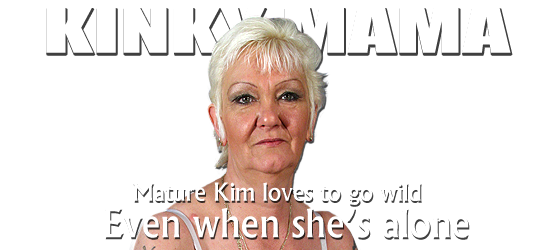 kinky mature kim needs an orgasm